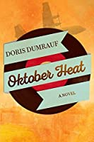 Oktober Heat: A novel set in 1950s Germany