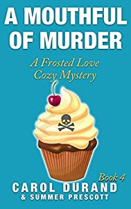 A Mouthful of Murder (A Frosted Love Cozy Mystery #4)