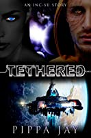Tethered (An Inc-Su Story)