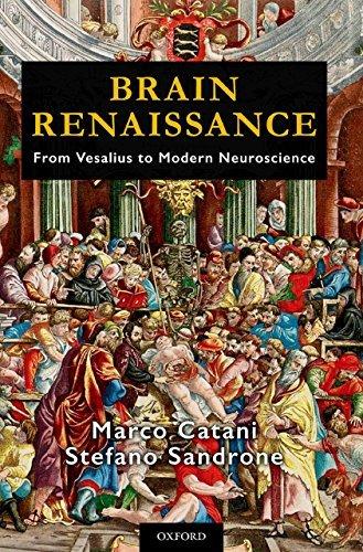 Brain Renaissance From Vesalius to Modern Neuroscience