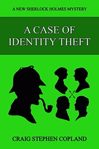 A Case of Identity Theft: A New Sherlock Holmes Mystery