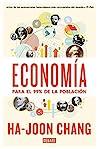 Economía para el 99% de la población by Ha-Joon Chang
