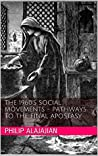 The 1960's Social Movements - Pathways to the Final Apostasy by Philip Alajajian