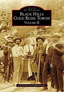 Black Hills Gold Rush Towns: Volume II