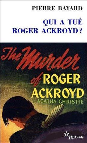Qui a tué Roger Ackroyd? [nouvelle édition] by Pierre Bayard