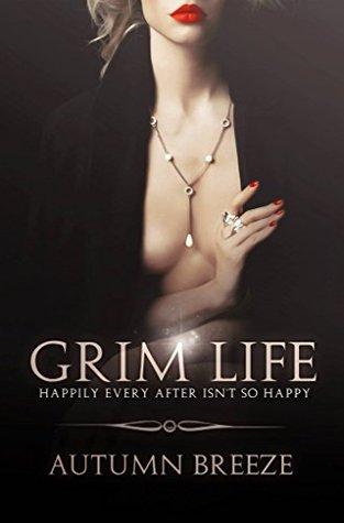 Grim Life by Autumn Breeze