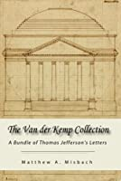 The Van der Kemp Collection: A bundle of Thomas Jefferson's Letters