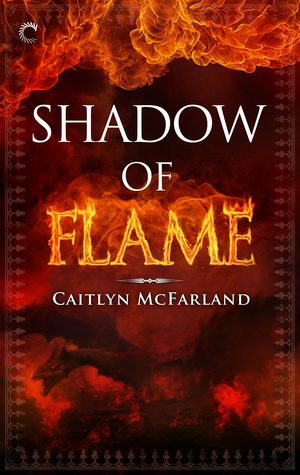 Shadow of Flame by Caitlyn McFarland