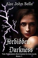 Forbidden Darkness (The Forbidden Darkness Chronicles, #1)