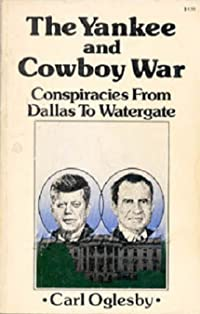 The Yankee and Cowboy War: Conspiracies from Dallas to Watergate