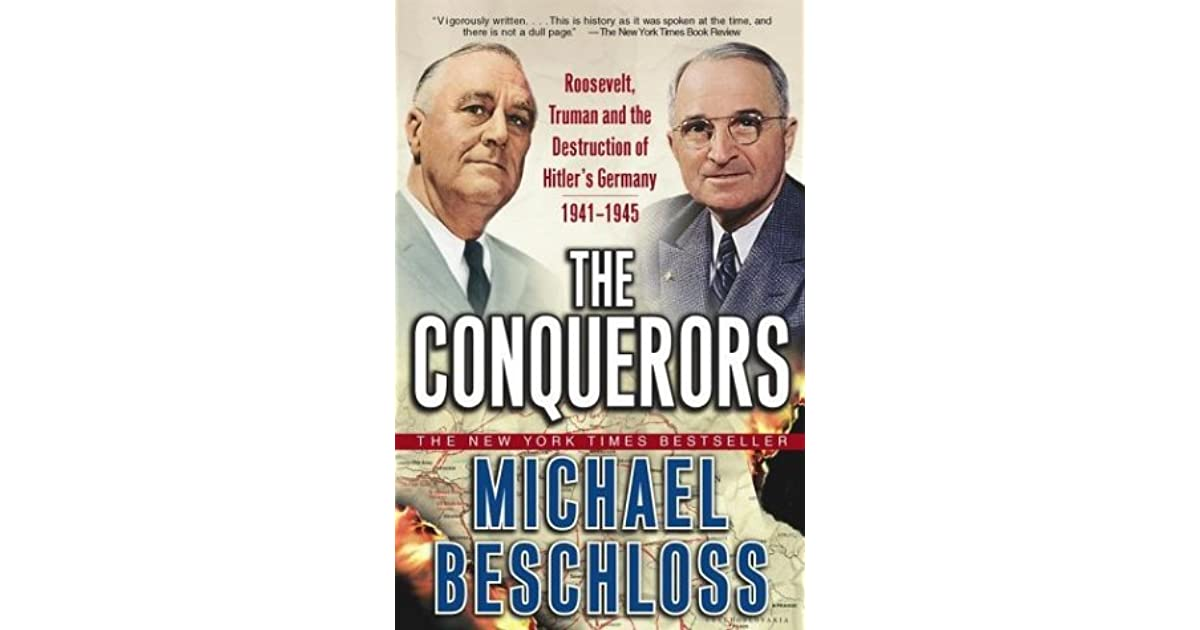 The Conquerors: Roosevelt, Truman & the Destruction of