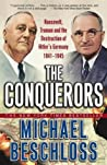 The Conquerors by Michael R. Beschloss