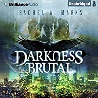 Darkness Brutal (The Dark Cycle, #1)