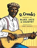 R. Crumb's Heroes of Blues, Jazz & Country