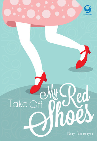 Take Off My Red Shoes by Nay Sharaya