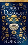 Pursued by a Dragon (The Dragon Archives, #2)