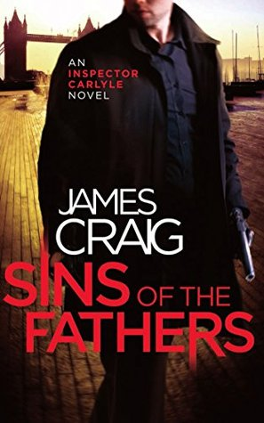 Sins of the Fathers (Inspector Carlyle #8 - James Craig