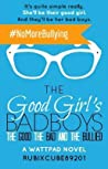 The Good, The Bad, And The Bullied (The Good Girl's Bad Boys, #1)
