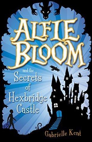 Alfie Bloom and the Secrets of Hexbridge Castle (Alfie Bloom #1)