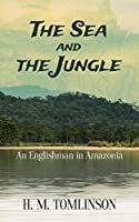 The Sea and the Jungle: An Englishman in Amazonia