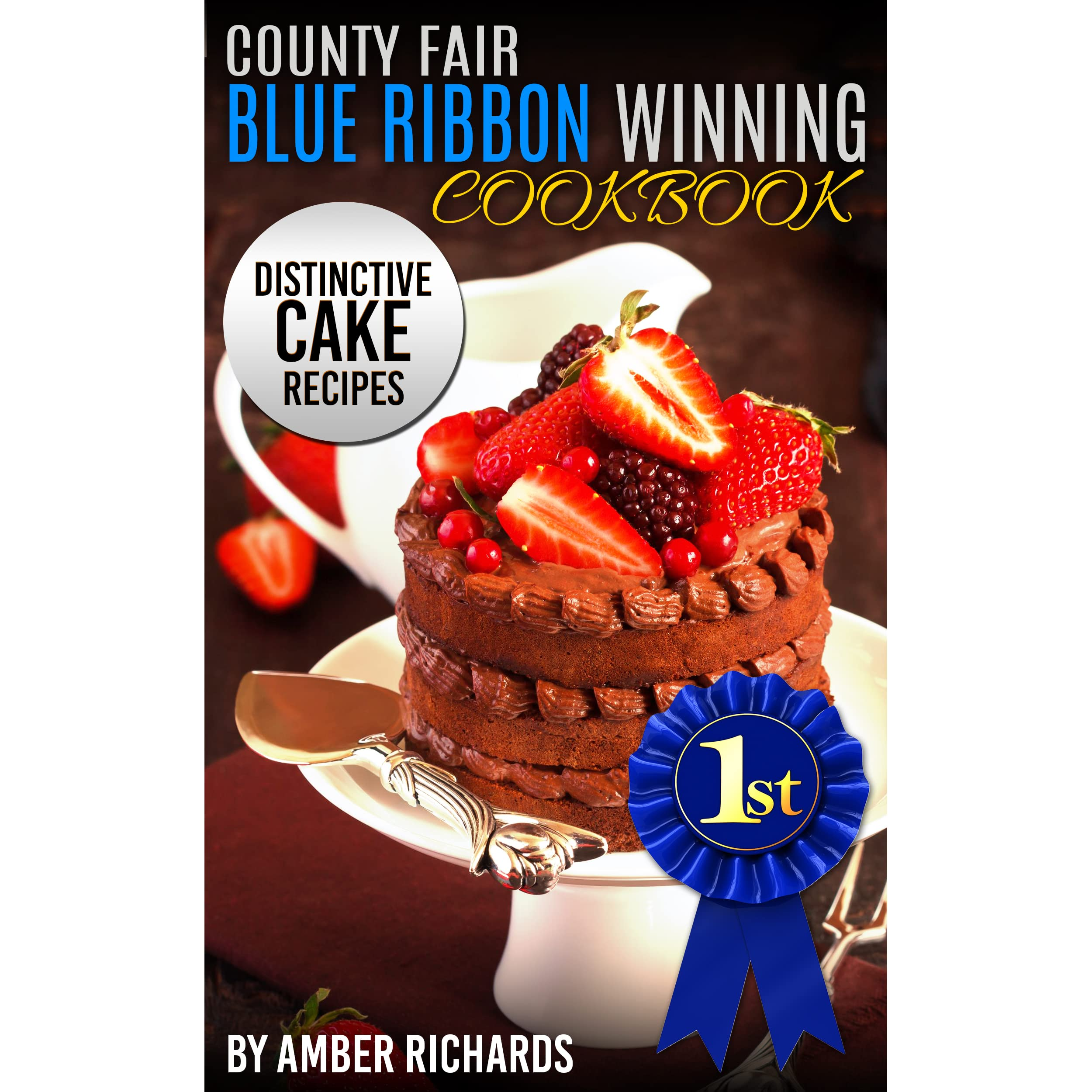 County Fair Blue Ribbon Winning Cookbook Distinctive Cake