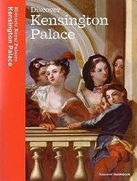 Discover Kensington Palace Souvenir Guidebook
