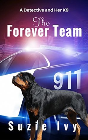 The Forever Team: A detective and her K9