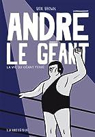 André le Géant : La vie du Géant Ferré