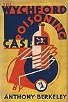 The Wychford Poisoning Case (Roger Sheringham Cases, #2)