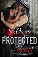 Protected Heart: Queens of Kings: Book 3 (BWWM)