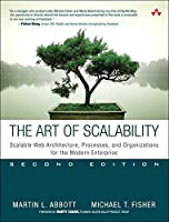 The Art of Scalability: Scalable Web Architecture, Processes, and Organizations for the Modern Enterprise (2nd Edition)