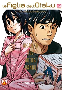 La figlia dell'otaku Vol.3 (La figlia dell'otaku, #3)