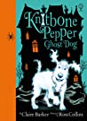 Knitbone Pepper Ghost Dog: Best Friends Forever (Knitbone Pepper, #1)