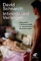 Intimität und Verlangen : sexuelle Leidenschaft in dauerhaften Beziehungen