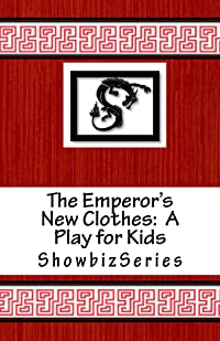 The Emperor's New Clothes:  A Play for Kids
