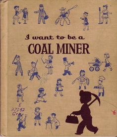 I Want to be a Coal Miner