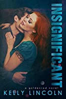 Insignificant (The Goldenrod, #1)