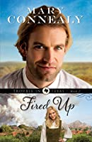 Fired Up (Trouble in Texas, #2)