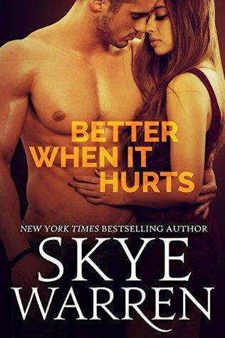 Better When It Hurts by Skye Warren