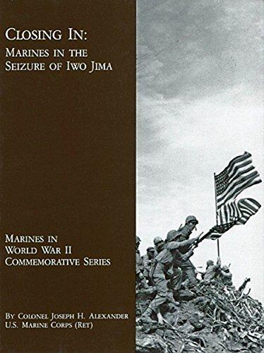 Closing In  Marines in the Seizure of Iwo Jima (Marines in World War II Commemorative Series) by Joseph H