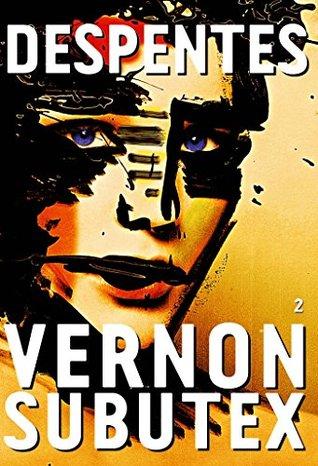 Vernon Subutex, 2 by Virginie Despentes