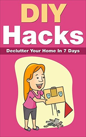 DIY: HACKS To Declutter Your Home In 7 Days! (Simple Living, Organizing, Productivity, Procrastination, Minimalistic Living, Declutter)