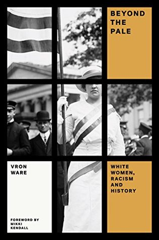 Beyond the Pale: White Women, Racism, and History