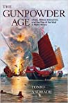 The Gunpowder Age: China, Military Innovation, and the Rise of the West in World History
