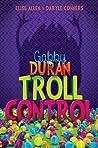 Troll Control (Gabby Duran, #2)