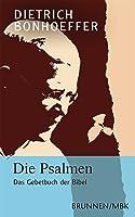 Die Psalmen: Das Gebetbuch der Bibel
