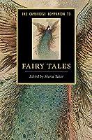 The Cambridge Companion to Fairy Tales (Cambridge Companions to Literature)