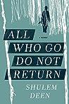 All Who Go Do Not Return by Shulem Deen