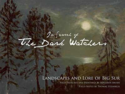 In Search of the Dark Watchers: Landscapes and Lore of Big Sur