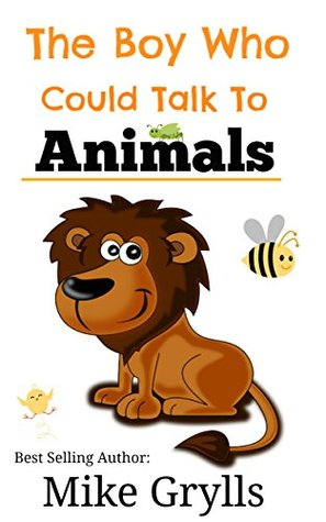 Books for Kids: The Boy Who Could Talk to Animals (Animal Books for Kids, Children's Books, Kids Books, Bedtime Stories For Kids)